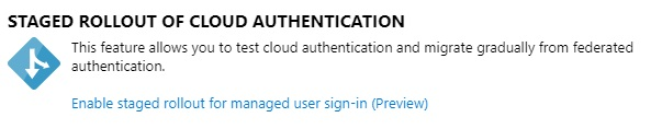 A screenshot showing the Staged Authentication Rollout section of the Azure AD portal